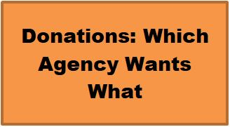 Donations: Which Agency Wants What